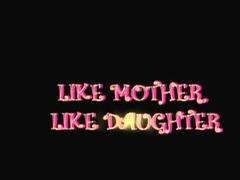 like mother like daughter